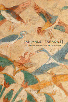 Animals i faraons. El regne animal a l'antic Egipte